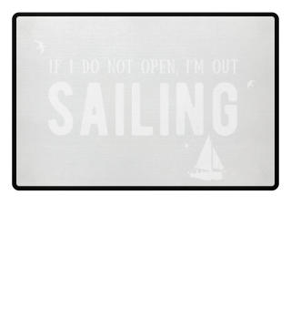 I am out sailing
