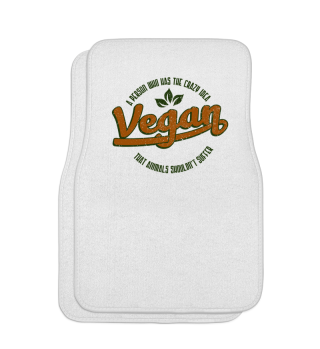 Vegan A Person Who Has The Crazy Idea