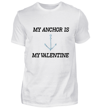My Anchor is my Valentine-Anchor T-Shirt