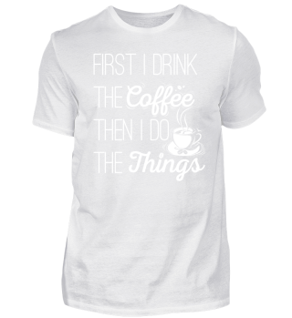 Funny Coffee Lover Coffee Drinker Gift