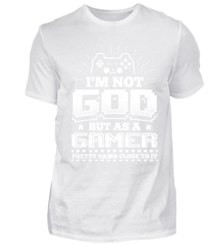 Funny Gamer Gaming Shirt I'm Not God