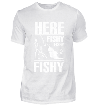 funny fisherman gift - here fishy fishy