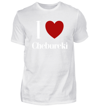 I LOVE CHEBUREKI - Russian Food Funny