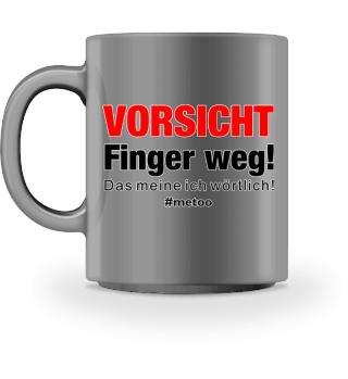 #metoo - VORSICHT - Finger weg