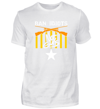 Ban Idiots not Guns Shirtdesignerz