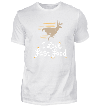 funny hunting shirt - i love fast food
