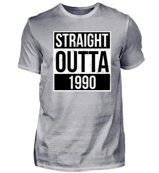 Straight Outta 1990 Funny Birthday Gift