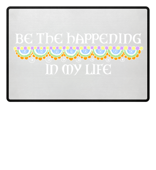 Be The Happening In My Life - weiss 2