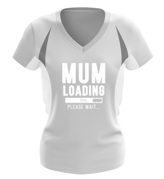 Mum Loading Please Wait Funny Gift