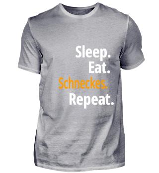 Sleep. Eat. Schneckes. Repeat.