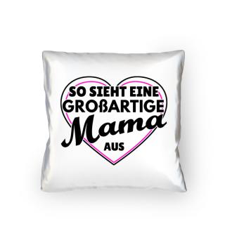Großartigste Mama - Kissen