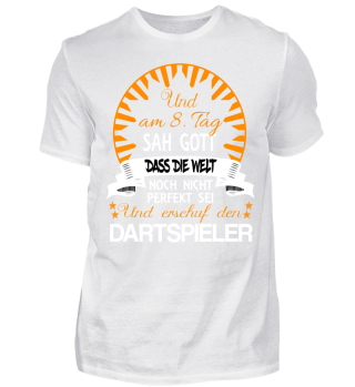 Gott sah am 8. Tag ... Dartshirt