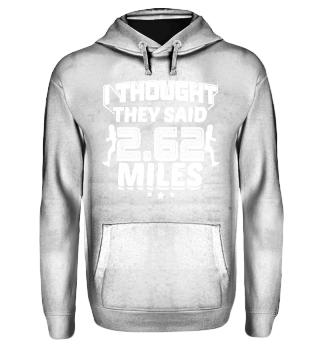 Running Runner Shirt I Thought They Said