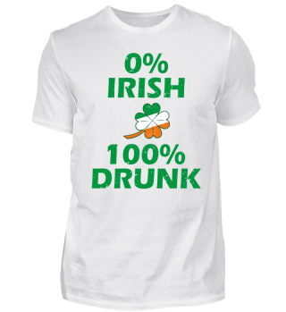 0% Irish but 100% drunk? Joke