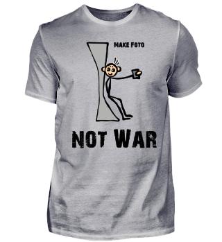 Make Foto Not War - Frieden
