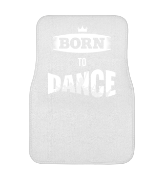 BORN TO DANCE Automatte