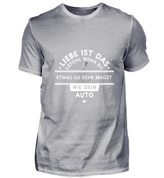 Liebe ist das Gefühl Auto Motor T Shirt