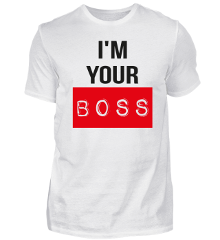 i'm your Boss