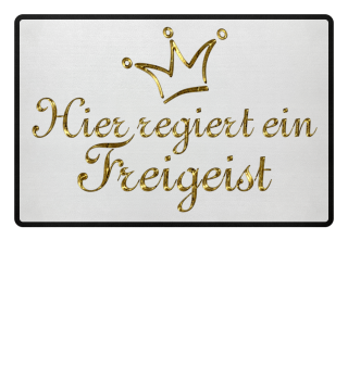 Regiert Ein Freigeist - Krone gold