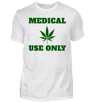 Medical Weed Use Only