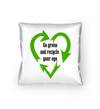 Go Green and recycle your ego Shirt gift
