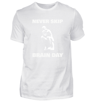 Never Skip Brain Day
