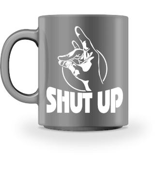 Tasse SHUT UP Spruch Klappe Geschenk