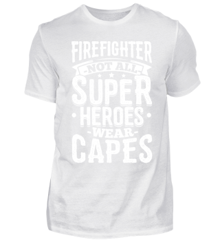 Funny Firefighter Shirt Not All