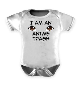 I Am An Anime Trash - Anime - Manga - Cosplay - Games - Geschenk