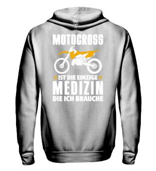 Motocross einzige Medizin die ich brauch