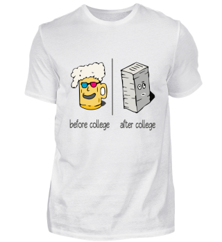 Before College - After College T-Shirt