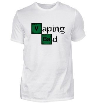 Vaping Bad Binge Watcher Vape On Vaper