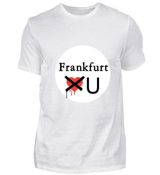 Frankfurt don't loves you