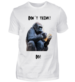 Don´t Think Gorilla