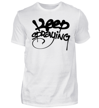 Keep spraying - Graffiti Tag schwarz