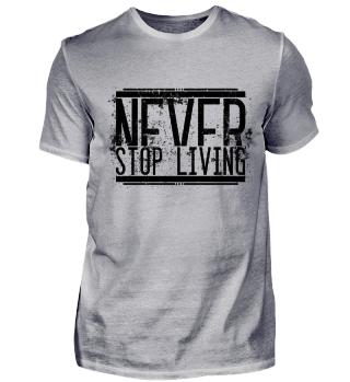 Never Stop Living - Schwarz