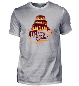 Lustig I want cake shirt für Kuchenesser