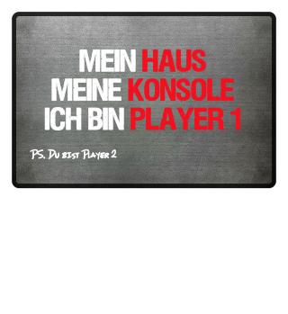 Mein Haus, Meine Konsole Ich bin Player1