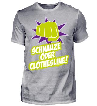 SCHNAUZE ODER CLOTHESLINE!