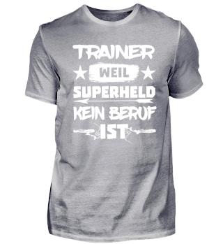 TRAINER - SUPERHELD - KEIN BERUF