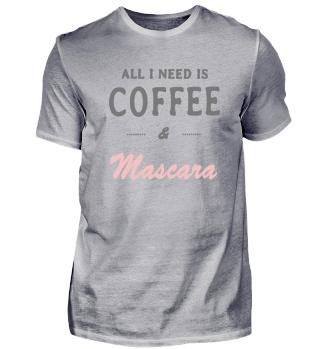 Kaffee und Mascara Geschenk Shirt