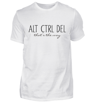 ALT CTRL DEL - that's the way - black