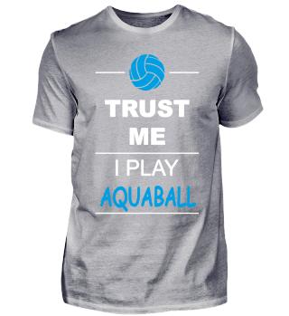 Trust me I play Aquaball