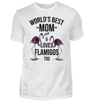World's Best Mom & Loves Flamingos