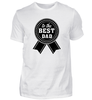 **TO THE BEST DAD**