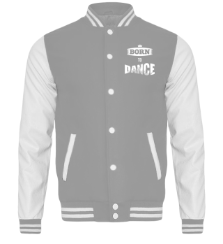 BORN TO DANCE Collegejacke