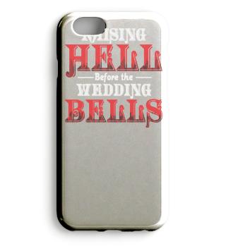 Raising Hell Before the Wedding Bells