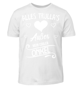 ALLES TRULLAS AUSSER MEIN COOLER ONKEL