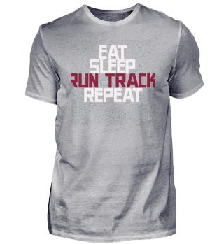 Eat, Sleep, Run track, Repeat