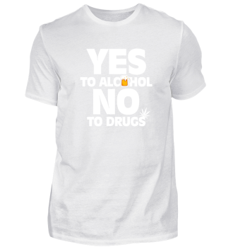 Yes To Alcohol No To Drugs-Birthday Gift